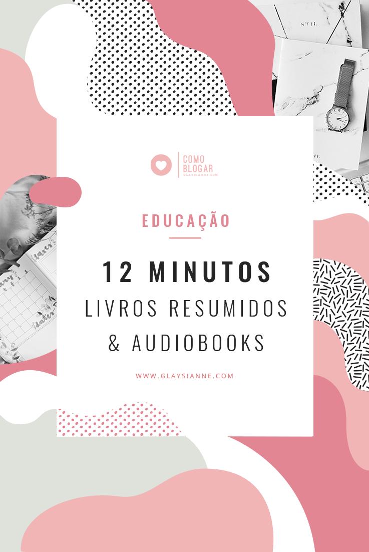 LIVROS RESUMIDOS E AUDIOBOOKS EM 12 MINUTOS