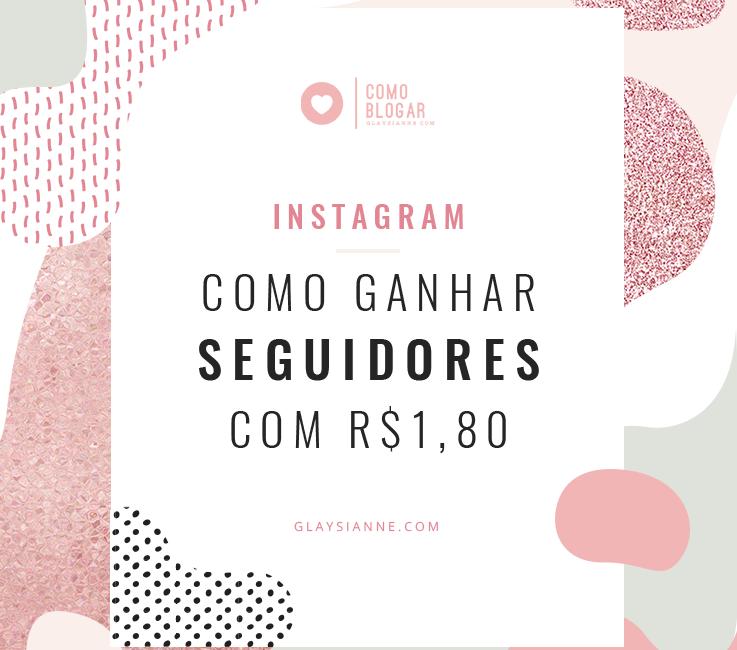 Como ganhar seguidores no Instagram com R$1,80