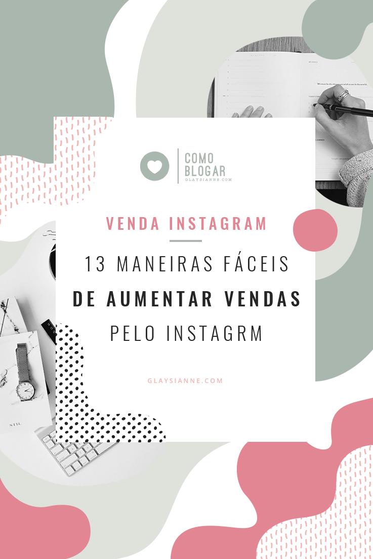 13 Maneiras fáceis de vender mais pelo instagram