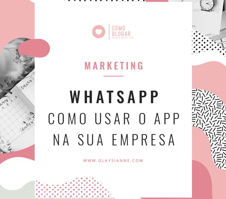 Como usar o WhatsApp como ferramenta para se comunicar e vender.